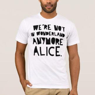 T-shirt NOUS ne sommes plus au PAYS DES MERVEILLES ALICE