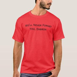 T-shirt Nous ne vous oublierons jamais, Dabron