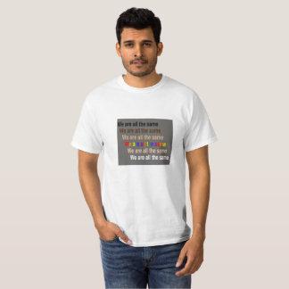 T-shirt Nous sommes tous les mêmes
