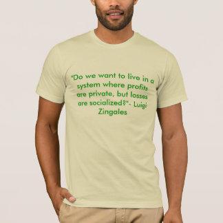 """T-shirt """"Nous voulons vivre dans un système où des"""