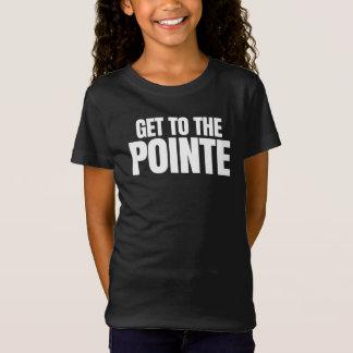 T-Shirt Obtenez au Pointe