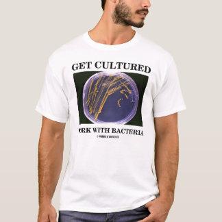 T-shirt Obtenez le travail cultivé avec des bactéries