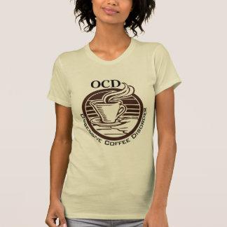 T-shirt OCD : Désordre obsédant de café