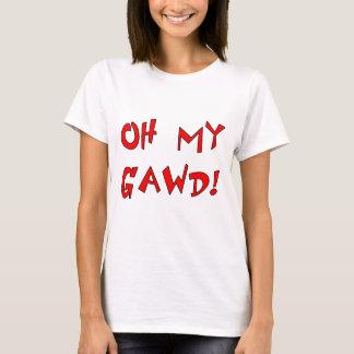 T-shirt Oh mon Gawd ! OMG !