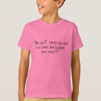 """T-shirt """"Oh ya ?  Jaillissent mon papa est un chasseur du"""