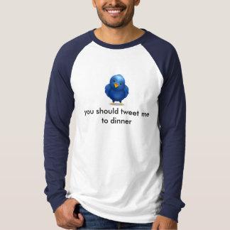 T-shirt Oiseau de gazouillement - vous devriez gazouiller