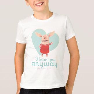 T-shirt Olivia - je t'aime de toute façon