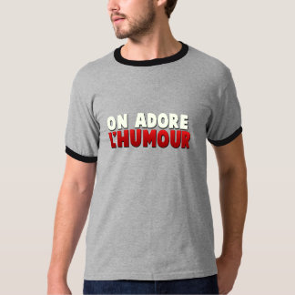 T-Shirt On adore l'humour !