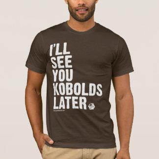 T-shirt OR : Plus tard, Kobolds