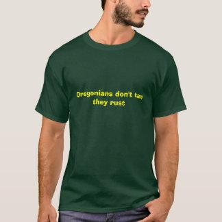 T-shirt Oregonians font pas bronzage ils se rouillent