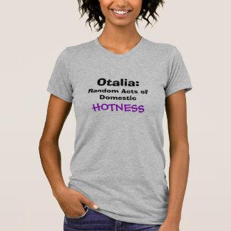 T-shirt Otalia : Lois aléatoires de Hotness domestique