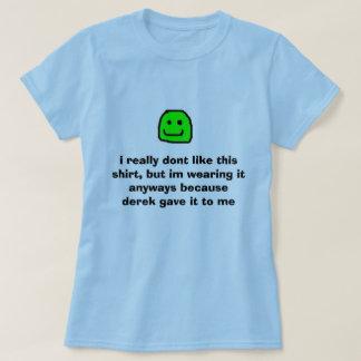 T-shirt ouais, je vraiment n'aime pas cette chemise, mais