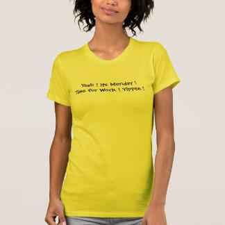 T-shirt Ouais son temps de lundi pour le travail hourra