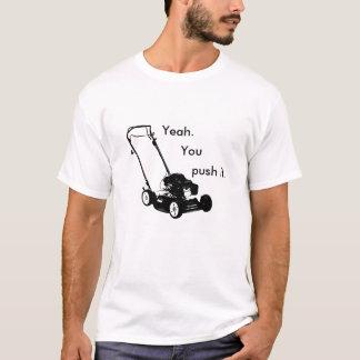 T-shirt Ouais. Vous le poussez