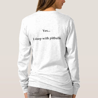 T-shirt Oui… Je dors avec des pitbulls