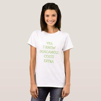 T-shirt Oui, je sais des coûts de guacamole extra