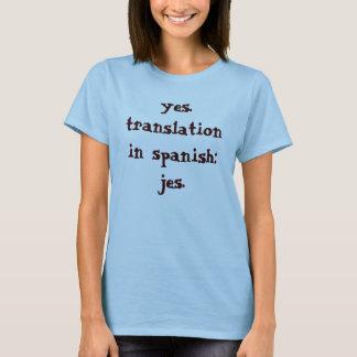 T-shirt oui. traduction dans l'Espagnol : JES