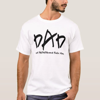 T-shirt Papa - plus de testostérone que la maman