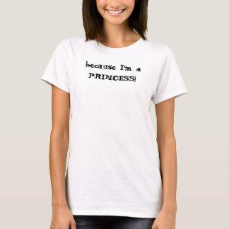 T-shirt parce que je suis une PRINCESSE !