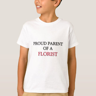 T-shirt Parent fier d'un FLEURISTE