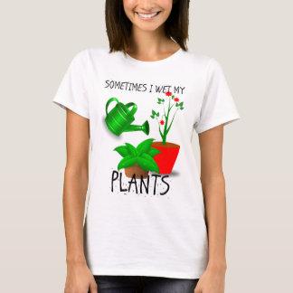 T-shirt Parfois je mouille mes plantes