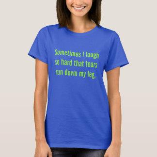 T-shirt Parfois je ris… des larmes cours en bas de ma