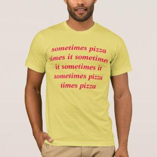T-shirt parfois la pizza le chronomètre parfois il parfois