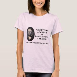 T-shirt Parfois un cri perçant est meilleur qu'une thèse