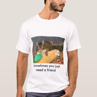 T-shirt Parfois vous avez besoin juste d'un ami