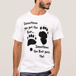 T-shirt Parfois vous obtenez l'ours…