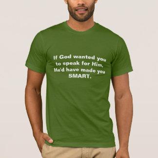 T-shirt Parler pour Dieu ? Il vous aurait rendus FUTÉS