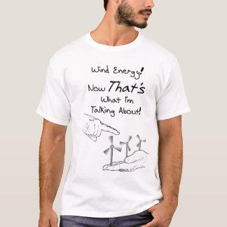 T-shirt Parlez de l'énergie éolienne !