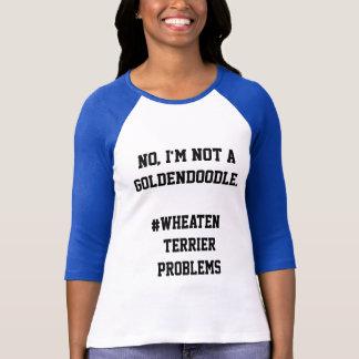 T-shirt Pas un Goldendoodle - problèmes blonds comme les
