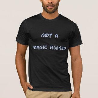 T-shirt Pas un Ruiner magique