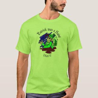 T-shirt Patrick était un saint - je ne suis pas !