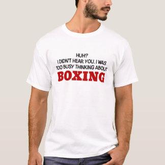 T-shirt Penser trop occupé à la boxe