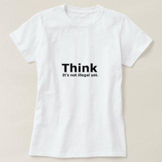 T-shirt Pensez que ce n'est pas vitesse illégale pourtant