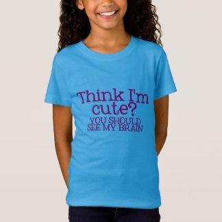 T-Shirt Pensez que je suis mignon ? Vous devriez voir ma