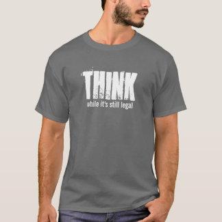 T-shirt PENSEZ tandis qu'il est encore juridique