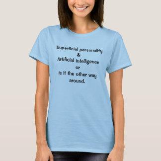 T-shirt Personnalité superficielle et intelligence