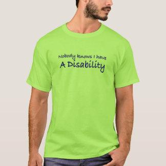 T-shirt Personne ne sait que j'ai une incapacité