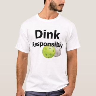 T-shirt Pickleball--Dink de façon responsable