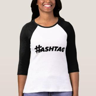T-shirt Pièce en t de Hashtag