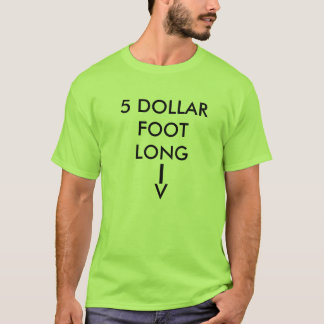 T-SHIRT PIED DES 5 DOLLARS LONG,