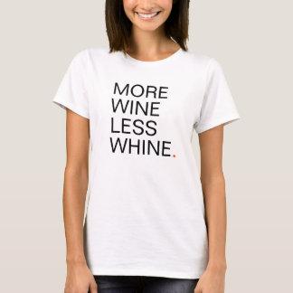 T-shirt Plus de vin des femmes moins de gémissement