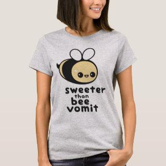 T-shirt Plus doux que le vomi d'abeille