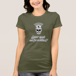 T-shirt POR QUE AUCUNES CALLAS DE TE ? Crâne