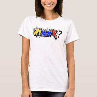 T-shirt POR QUE AUCUNES CALLAS Venezuela España de TE