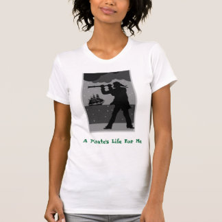T-shirt Portée, la vie d'un pirate pour moi
