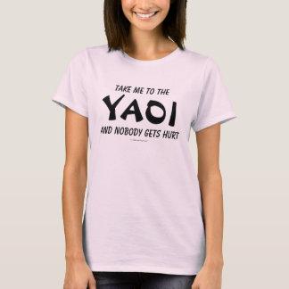 T-shirt Portez-moi au Yaoi et personne n'obtient le mal